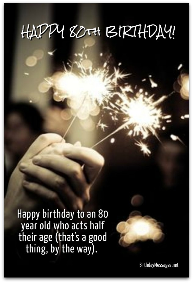 Quotes 80Th Birthday Amusing 80Th Birthday Wishes  Birthday Messages For 80 Year Olds