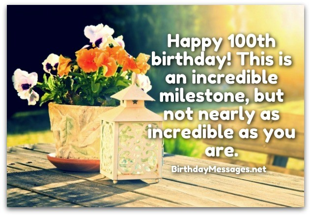 100th birthday wishesbirthday messages for 100 year olds happy 100th birthday this is an incredible milestone but not nearly as incredible as you are bookmarktalkfo