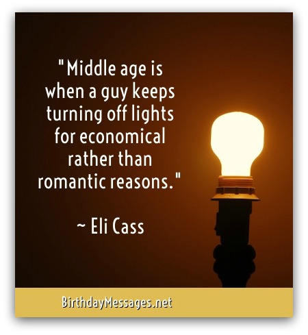 Funny Birthday Quotes - Famous Birthday Messages